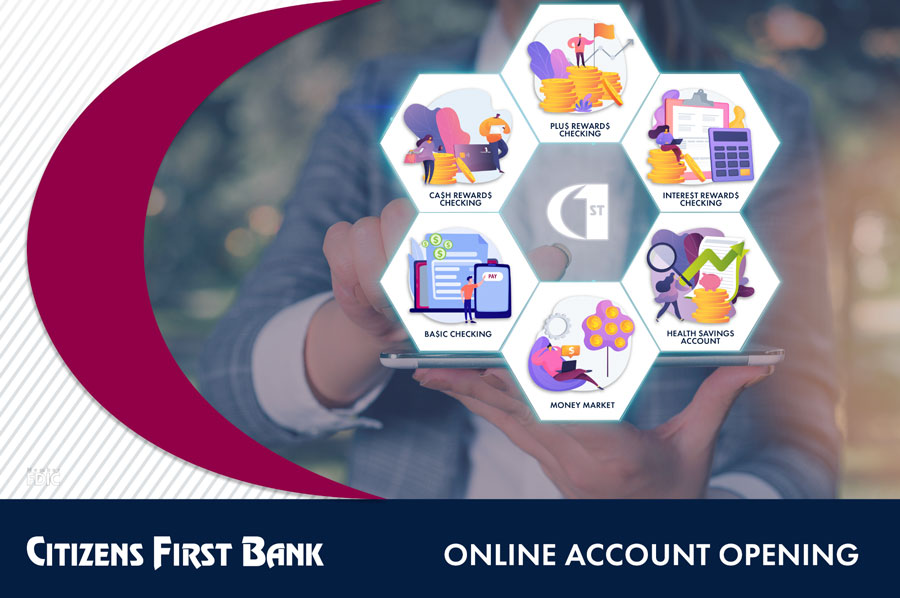 citizens first bank online account opening plus rewards checking interest rewards checking health savings account money market basic checking cash rewards checking